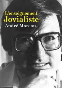 L'Enseignement jovialiste, André Moreau